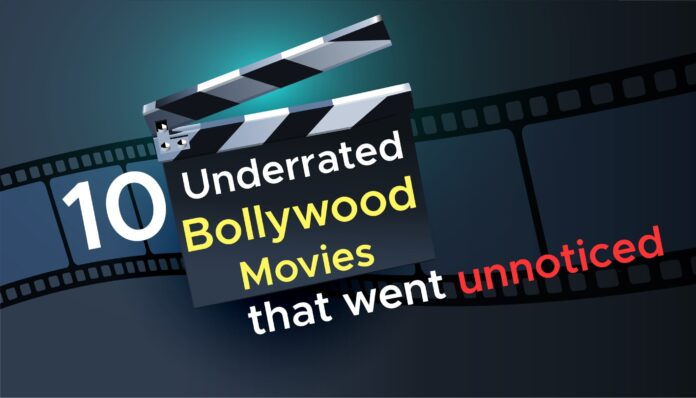 10 Underrated Bollywood Movies that went unnoticed