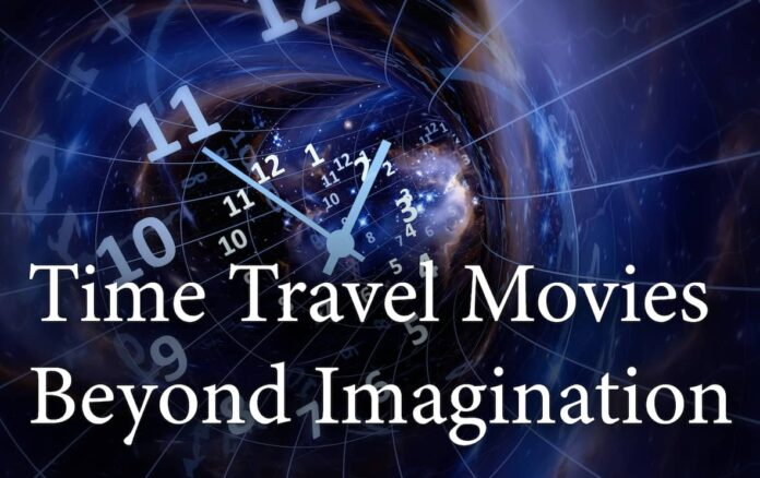 9 Time Travel Hollywood Movies Beyond Imagination